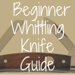 Beginner Whittling Knife Guide: What's the Best Blade?