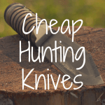 13 Great Hunting Knives Under $100