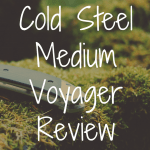 Cold Steel Medium Voyager review