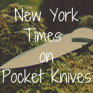 New York Times discusses the merits of pocket knives