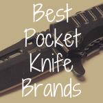 What is the Best Pocket Knife Brand?