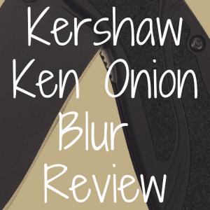 Kershaw Ken Onion Blur Review