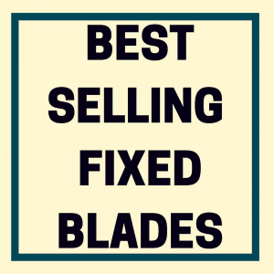 best-selling-fixed-blades