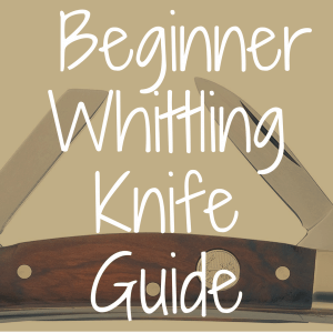 Beginner Whittling Knife Guide: What's the Best Blade?