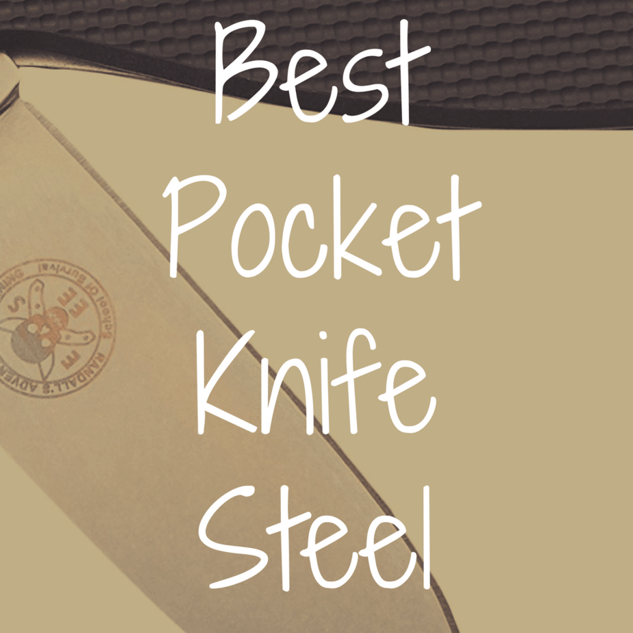 What's the Best Pocket Knife Steel?