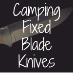 Buying Guide to Camping Fixed Blade Knives