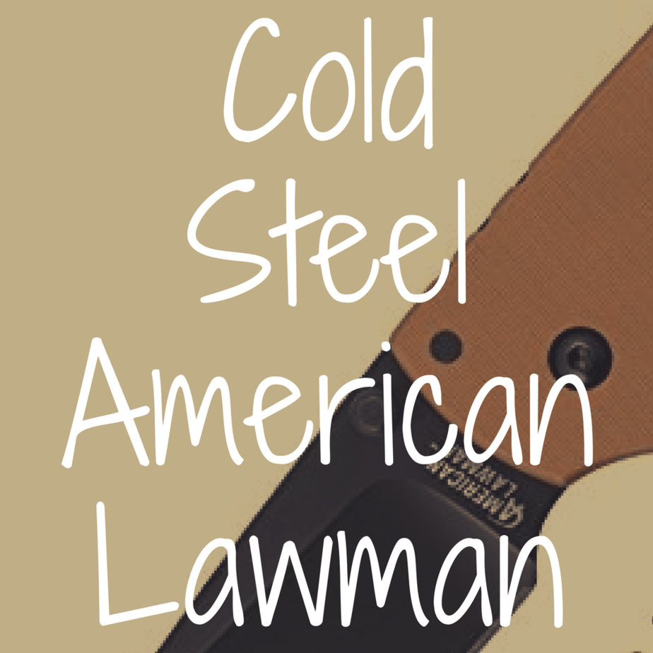 Cold Steel American Lawman review
