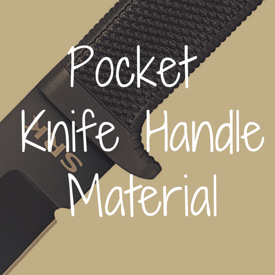 What's the Best Pocket Knife Handle Material?
