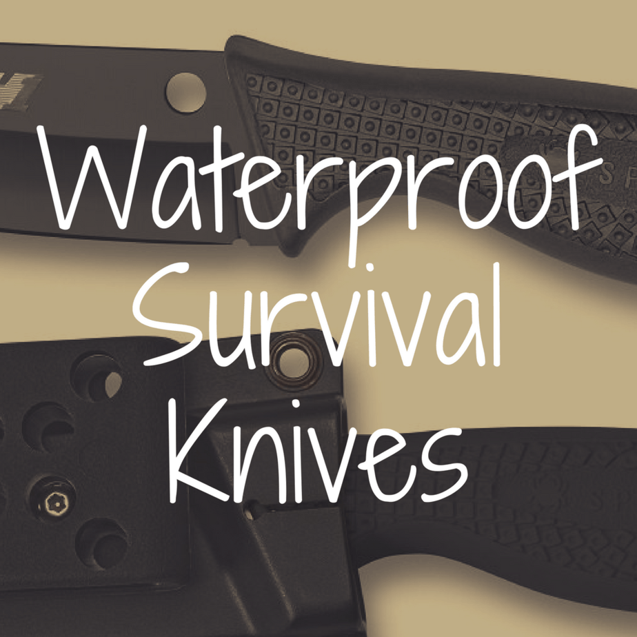 What's the Best Waterproof Survival Knife?
