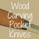 Guide to Wood Carving Pocket Knives: What Blade is Best?