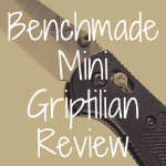 Benchmade Mini Griptilian review