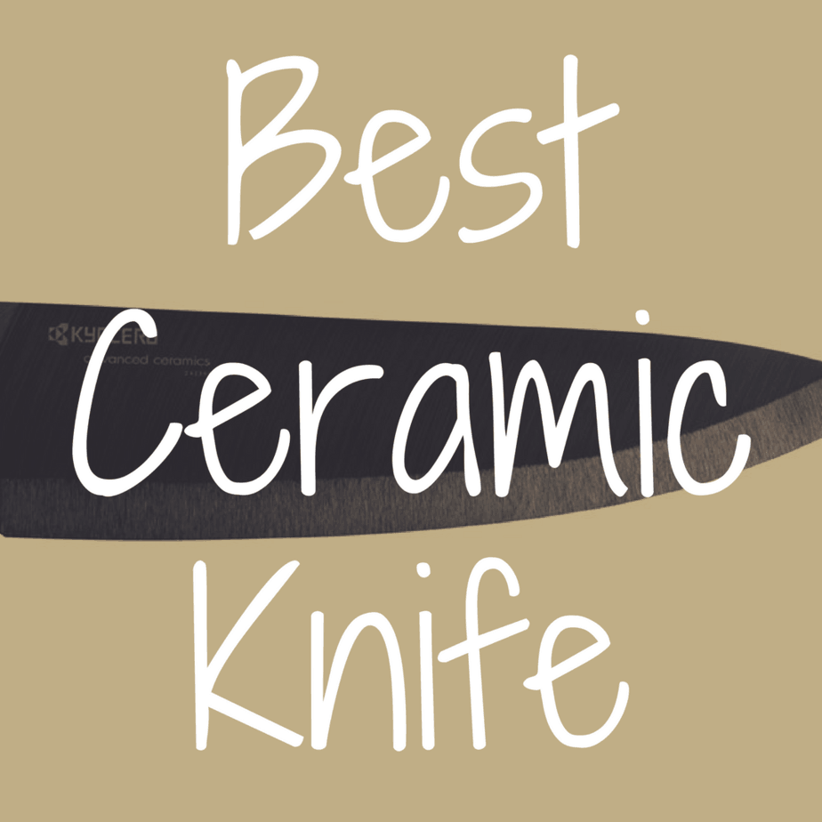 How to Pick the Best Ceramic Knife?