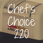 Chef's Choice 220 Hybrid review
