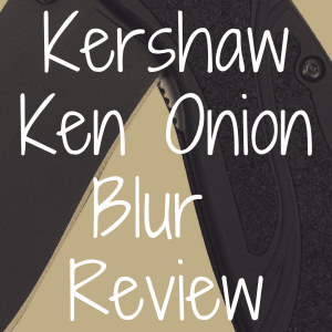 Kershaw Ken Onion Blur Review
