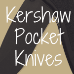 What's the Best Kershaw Pocket Knife?