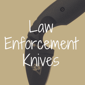 What Are the Best Law Enforcement Knives?