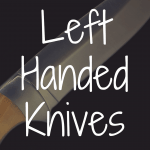 What Are Some Good Left Handed Knives?