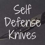 What Are the Best Self Defense Knives?