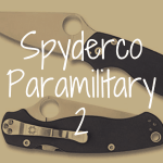 Spyderco Paramilitary 2 review