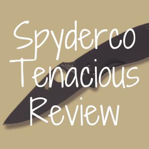 Spyderco Tenacious review
