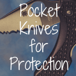 What's the Best Pocket Knife for Protection?
