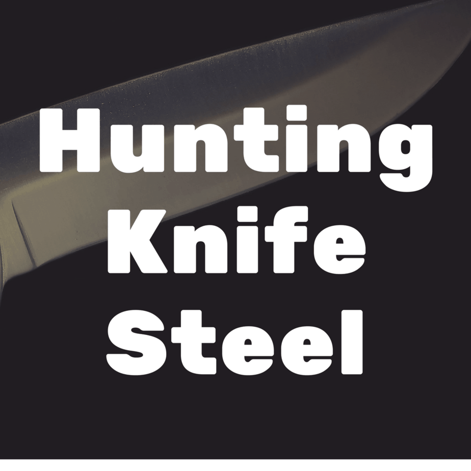 What's the Best Hunting Knife Steel?